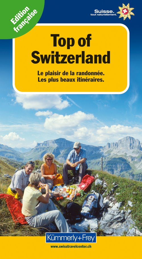 Top of Switzerland, Le plaisir de la randonnée (french edition)