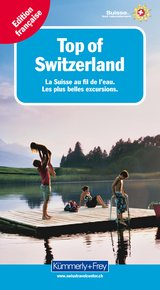 Top of Switzerland, La Suisse au fil de l'eau (french edition)