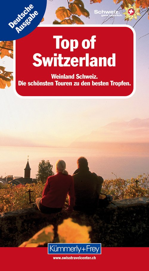 Top of Switzerland - Weinland Schweiz (german edition)
