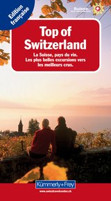 Top of Switzerland, La Suisse, pays du vin (french edition)