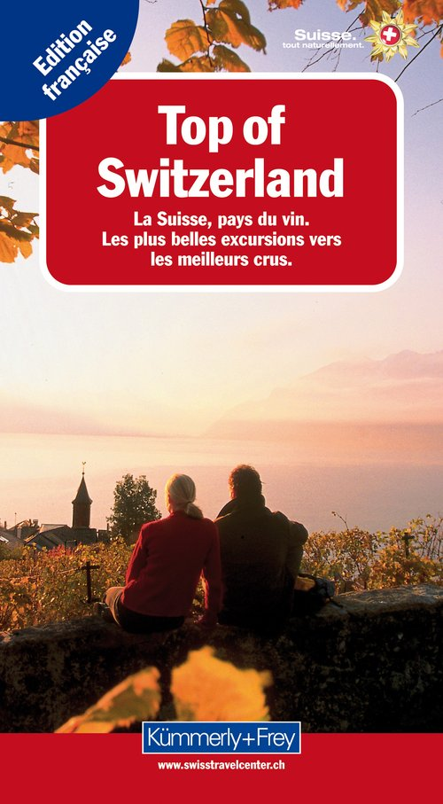 Top of Switzerland, La Suisse, pays du vin (franz. Ausgabe)