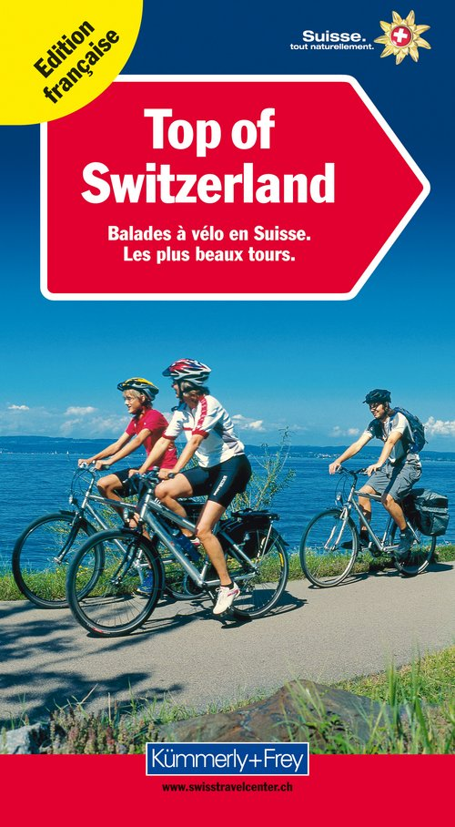 Top of Switzerland, Balades à vélo en Suisse (franz. Ausgabe)