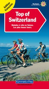 Top of Switzerland, Balades à vélo en Suisse (french edition)
