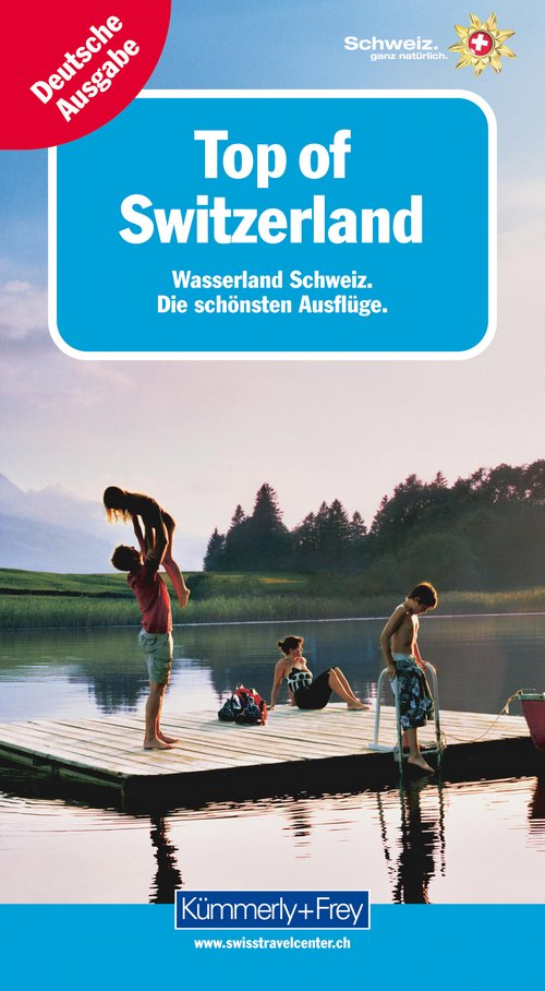 Top of Switzerland, Wasserland Schweiz (German edition)